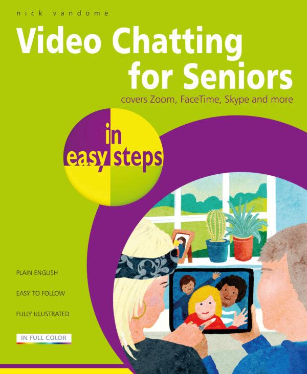 Video Chatting for Seniors in easy steps 9781840789324