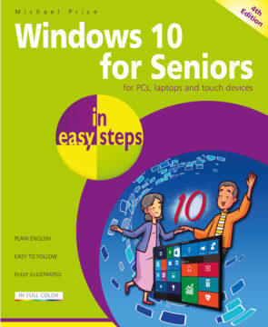 Windows 10 for Seniors in easy steps, 4th edition 9781840789331