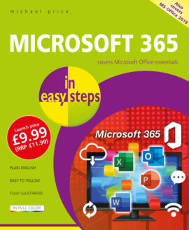 Microsoft 365 in easy steps – covers Microsoft 365 and Office 2019