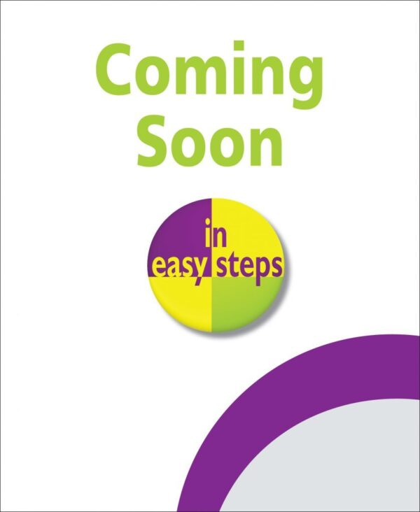 Android Phones for Seniors in easy steps, 3rd edition 9781840789423