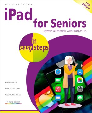 iPad for Seniors in easy steps, 11th edition 9781840789447 ebook PDF